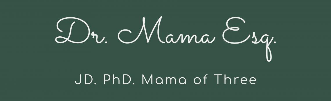 Doctor Mama Esquire